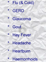 Flu (& Cold); GERD; Glaucoma; Gout; Hay fever; Headache; Heartburb; Haemorrhoids